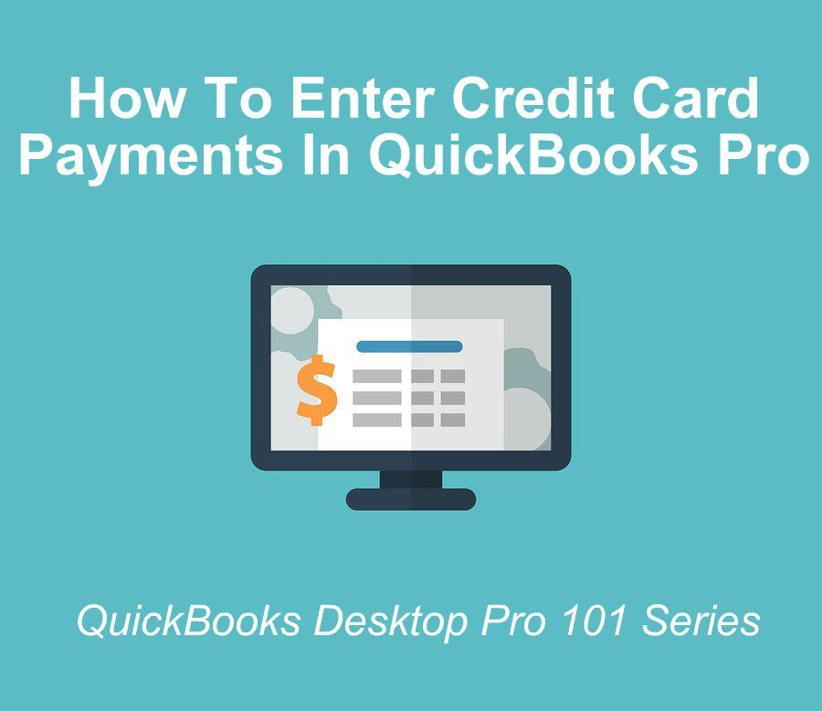 How To Enter A Credit Card Payment In QuickBooks Pro