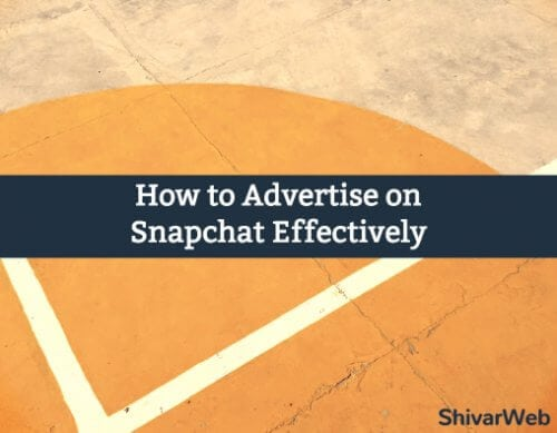 How to Advertise on Snapchat Effectively