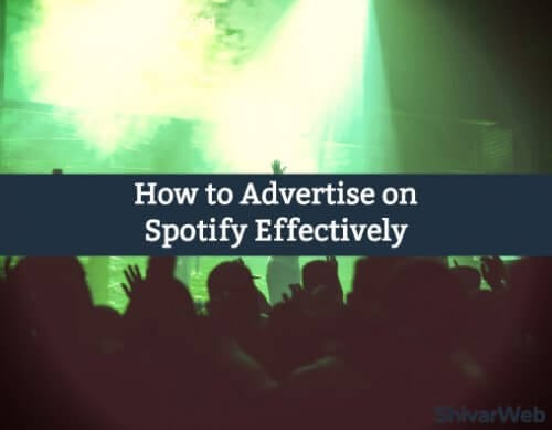 How to Advertise on Spotify Effectively