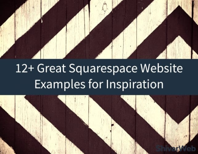 12+ Great Squarespace Website Examples for Inspiration